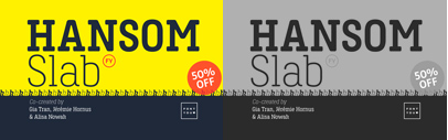 Hansom Slab FY by @Fontyou. 50% off till Dec 25.