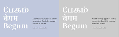 Begum' a serif display typeface supporting Tamil' Devanagari and Latin.