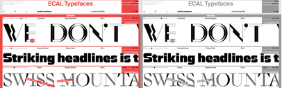 11 new typefaces from the new project ECAL Typefaces: a collaboration with Swiss Typefaces' ECAL/University of Art and Design Lausanne.