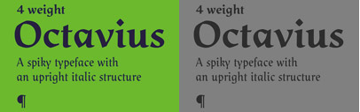 Octavius is a type family of four weights which brings together an upright italic structure with a calligraphic shape.