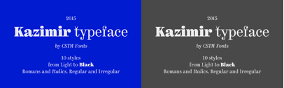 Kazimir' a static contrast serif typeface' comes with two stylistic sets – Regular & Irregular. Created by Yury Ostromentsky & Ilya Ruderman. 50% off until Jun 8.