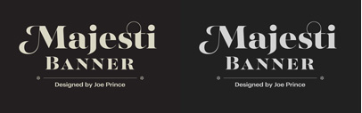 Majesti Banner is available in 5 weights with matching italics. Designed by Joe Prince.