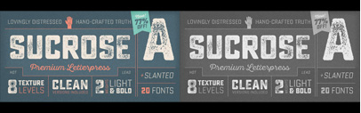 Sucrose' a letterpress family with rectangular letterforms and authentic' hand-crafted texture. Sucrose Complete is 77% off until October 16.