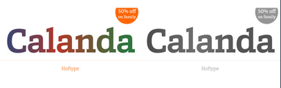 Calanda by Hoftype. Calanda Family is 50% off until Nov 15.