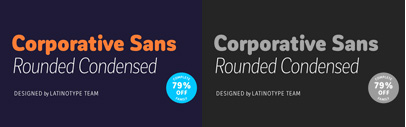 Corporative Sans Rounded Condensed by @Latinotype. 79% off until July 23.