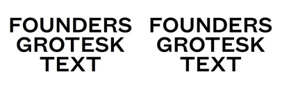 Founders Grotesk Text has been added to Founders Grotesk Family.