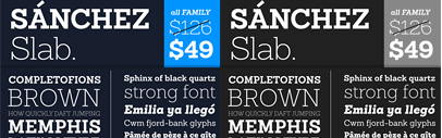 Latinotype released Sanchez Slab' a straight-edged version of Sanchez. Introductory offer: the Sanchez Slab Family for $49 instead of $126 till March 30th.