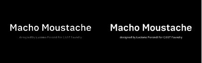 @castfoundry released Macho Moustache designed by Luciano Perondi.