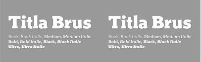 Titla Brus by Paratype: it consists of 20 members the normal and condensed proportions that present 6 weights from Light to Ultra.