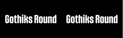 Blackletra released Gothiks Round' Gothiks Round Condensed' and Gothiks Round Compressed.