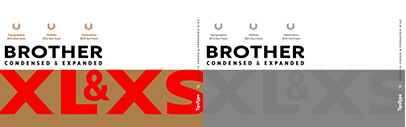 TipoType released Brother XL&XS' a narrower version and a wider version of Brother 1816.