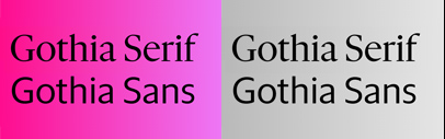 Letters from Sweden released Gothia Serif and Gothia Sans.