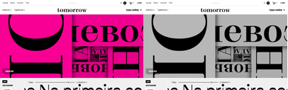 Type.today launched Tomorrow. Archaism' Healthgoth' Transgender Grotesk' Brumb' Dusseldot' Grafier' Uglaya' Epos' CSTM Xprmntl 02 Bold' CSTM Xprmntl 02 Italic' CSTM Xprmntl 02 Regular' and CSTM Xprmntl 01 are available.