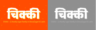 Mota Italic released Chikki' a crunchy new Devanagari and extended Latin type family.