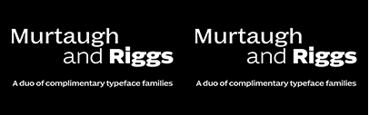 Typotheque released two new typefaces: Murtaugh and Riggs.
