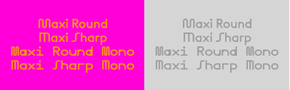 Dinamo released Maxi Round' Maxi Sharp' Maxi Round Mono' and Maxi Sharp Mono.