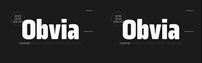 Typefolio added two new widths' Condensed and Narrow' to Obvia.