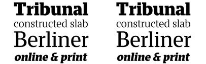 A new slab serif' Tribunal from Typotheque. It was designed by Aljaž Vindiš and received the Brumen Award for typeface design at the 5th Slovene Biennale of Visual Communication in 2011.