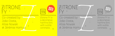 Zitrone FY is a decorative hairline font with subtle contrasts. 50% off till Mar 10.