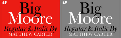 Big Moore' a new display typeface by Matthew Carter