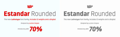 Estandar Rounded' a blunt-cornerd sans' by @Latinotype. 70% Off Introductory Offer.