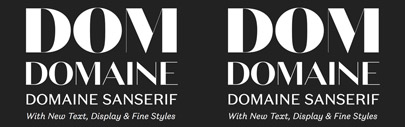 Domaine Sans Fine' Display' and Text' a contrasted sans by @klimtypefoundry